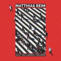 matthias-reim-8-milliarden-traeumer